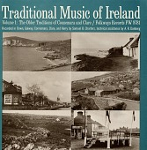 view Traditional music of Ireland, vol. 1 [sound recordings] : the older traditions of Connemara and Clare / recorded by Samuel B. Charters digital asset number 1