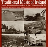 view Traditional music of Ireland, vol. 2 [sound recording] : songs and dances from Down, Kerry, and Clare / recorded by Samuel B. Charters digital asset number 1