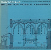 view Cantorials [sound recording] / sung by cantor Yosele Kanefsky digital asset number 1