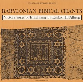 view Babylonian biblical chants [sound recording] : victory songs of Israel / sung by Ezekiel H. Albeg digital asset number 1