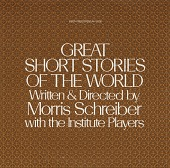 view Great short stories of the world [sound recording] / written and directed by Morris Schreiber digital asset number 1