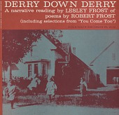 view Derry down derry [sound recording] / a narrative reading by Lesley Frost of poems by Robert Frost digital asset number 1