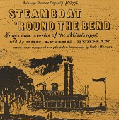 view Steamboat 'round the bend [sound recording] : songs & stories of the Mississippi / told by Ben Lucien Burman digital asset number 1