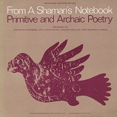 view From a shaman's notebook [sound recording] : primitive and archaic poetry / arranged by Jerome Rothenberg, with David Antin, Jackson Maclow, and Rochelle Owens digital asset number 1