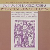 view San Juan de la Cruz, vol. 1 [sound recording] : poesias = Poems of St. John of the Cross / read in Spanish by Don Jose Crespo ; arranged and directed by Martin Donegan ; produced by Scotty D'Arcy digital asset number 1