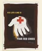 """view Design for """"His Life-Line Is Your Red Cross"""" digital asset number 1"""