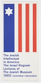 view The Jewish Intellectual in America: The Israel Rogosin Lectures of The Jewish Museum, New York, NY digital asset number 1