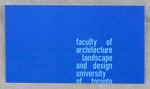 view Business Card for Faculty of Architecture Landscape and Design, University of Toronto digital asset number 1