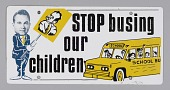 "view License Plate with the slogan ""Stop Busing our Children"" digital asset number 1"