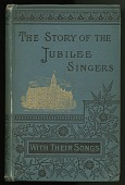 view <I>The Story of the Jubilee Singers: With Their Songs</I> digital asset number 1