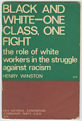 view <I>Black and White - One Class, One Fight: The Role of White Workers in the Struggle Against Racism</I> digital asset number 1