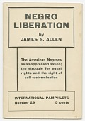 view <I>International Pamphlets No. 29: Negro Liberation: The American Negroes as an Oppressed Nation; the Struggle for Equal Rights and the Right of Self-determination</I> digital asset number 1