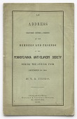 view <I>An Address Delivered Before a Meeting of the Members and Friends of the Pennsylvania Anti-Slavery Society During the Annual Fair</I> digital asset number 1