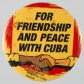 "view Pinback button reading ""For Friendship and Peace With Cuba"" digital asset number 1"