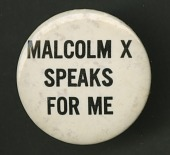 """view Pinback button which reads """"Malcolm X Speaks For Me"""" digital asset number 1"""