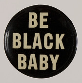 "view Pinback button that reads ""Be Black Baby"" digital asset number 1"