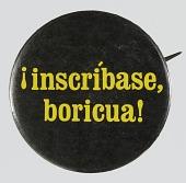 "view Pinback button with the slogan ""¡inscríbase, boricua!"" digital asset number 1"