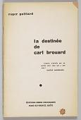 view <I>La Destinée de Carl Brouard</I> digital asset number 1