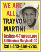 """view Poster reading """"WE ARE ALL TRAYVON MARTIN!"""" used at Baltimore protests digital asset number 1"""