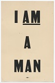 """view Placard stating """"I AM A MAN"""" carried by Arthur J. Schmidt in 1968 Memphis March digital asset number 1"""