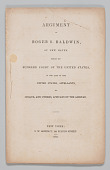 view <I>Argument of Roger S. Baldwin, of New Haven, Before the Supreme Court of the United States, in the Case of the United States, Appellants, vs. Cinque, and Others, Africans of Amistad</I> digital asset number 1