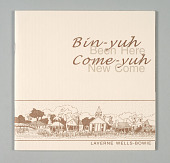 view <I>Bin-yuh, come-yuh = Been here, new come</I> digital asset number 1
