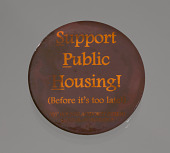 view Pinback button promoting public housing in New York City digital asset number 1