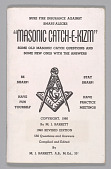 view <I>Masonic Catch-E-Kism: Some Old Masonic Catch Questions and Some New Ones With the Answers</I> digital asset number 1
