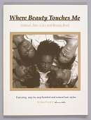 view <I>Where Beauty Touches Me: Natural Hair Care and Beauty</I> digital asset number 1