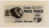 view Texaco Sky Chief packs punch ... all over the map! [black & white advertisement; tear sheet] digital asset: Texaco Sky Chief packs punch ... all over the map! [black & white advertisement; tear sheet].