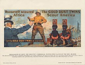 view Roosevelt scoured Africa: The Gold Dust Twins Scour America. [Print advertising.] digital asset: Roosevelt scoured Africa: The Gold Dust Twins Scour America. [Print advertising.] 1910.
