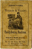 view Directions for Using Wheeler & Wilson's Family Sewing Machines [instruction manual] digital asset: Directions for Using Wheeler & Wilson's Family Sewing Machines [instruction manual, undated].