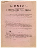 view MEXICO. / A Prinicipality for a Trifle, / in the beautiful Valley del Zacate (Grass Valley) of Coahuila, Mexico. [broadside, real estate advertisement.] digital asset: MEXICO. / A Prinicipality for a Trifle, / in the beautiful Valley del Zacate (Grass Valley) of Coahuila, Mexico. [broadside, real estate advertisement.].