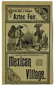 view Orrin Bros. & Nichol's Aztec Fair / Something about the People in the / Mexican / Village. [pamphlet?] digital asset: Orrin Bros. & Nichol's Aztec Fair / Something about the People in the / Mexican / Village. [pamphlet?].