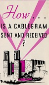 view How...is a cablegram sent and received? [brochure] digital asset: How...is a cablegram sent and received? [brochure].