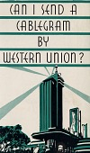 view Can I Send a Cablegram by Western Union? [Pamphlet] digital asset: Can I Send a Cablegram by Western Union? [Pamphlet]