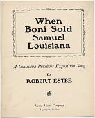 view When Boni Sold Samuel Louisiana [sheet music] digital asset: When Boni Sold Samuel Louisiana [sheet music], 1904.