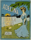 view Adelina, the Boola Girl [sheet music] digital asset: Adelina, the Boola Girl [sheet music], 1903.