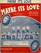 view Maybe It's Love [sheet music] digital asset: Maybe It's Love [sheet music], 1938.