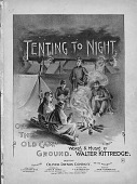 view Tenting to Night on the Old Camp Ground [sheet music] digital asset: Tenting to Night on the Old Camp Ground [sheet music].