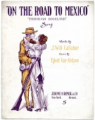 """view """"On the Road to Mexico"""", """"Through Dixieland"""", Song. [color print] digital asset: On The Road to Mexico [sheet music]"""