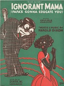 view Ignorant Mama (Papa's Gonna Educate You) [sheet music] digital asset: Ignorant Mama (Papa's Gonna Educate You) [sheet music]