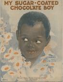 view My Sugar Coated Chocolate Boy [sheet music] digital asset: My Sugar Coated Chocolate Boy [sheet music].