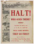 view Halt! Who Goes There? Where? Anywhere! On Land or Sea or in the Air You'll Find Uncle Sam's Marines They Go First! digital asset: Halt! Who Goes There? Where? Anywhere! On Land or Sea or in the Air You'll Find Uncle Sam's Marines They Go First!