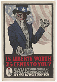 view Is Liberty Worth 25 Cents to You? Save Your Money & Your Country--Buy War Savings Stamps Now. digital asset: Is Liberty Worth 25 Cents to You? Save Your Money & Your Country--Buy War Savings Stamps Now