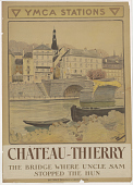 view YMCA STATIONS / CHATEAU THIERRY the BRIDGE WHERE UNCLE SAM STOPPED the HUN digital asset: YMCA STATIONS / CHATEAU THIERRY the BRIDGE WHERE UNCLE SAM STOPPED the HUN
