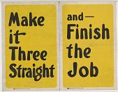 view Make It Three Straight and - Finish the Job digital asset: Make It Three Straight and - Finish the Job