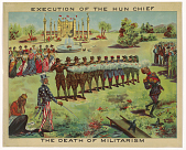 view Execution of the Hun Chief / the Death of Militarism. R. A. digital asset: Execution of the Hun Chief / the Death of Militarism. R. A.