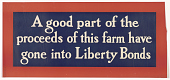 view A Good Part of the Proceeds of This Farm Have Gone Into Liberty Bonds. digital asset: A Good Part of the Proceeds of This Farm Have Gone Into Liberty Bonds