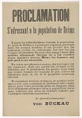view PROCLAMATION S'addressant a la population de Reims ... Ils sont allés jusqu'a tuer des soldats allemands blessés ou a les mutiler d'une manière atroce. Même les femmes ont pris part a ces atrocités digital asset: PROCLAMATION S'addressant a la population de Reims ... Ils sont allés jusqu'a tuer des soldats allemands blessés ou a les mutiler d'une manière atroce. Même les femmes ont pris part a ces atrocités